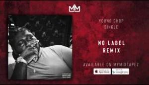 Young Chop - No Label Remix